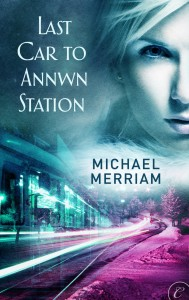 Post Thumbnail of Review: Last Car to Annwn Station by Michael Merriam