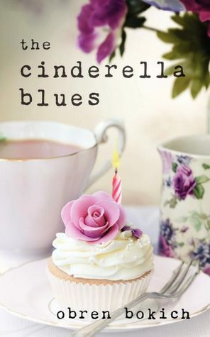 Review: The Cinderella Blues by Obren Bokich
