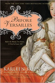 Review: Before Versailles by Karleen Koen