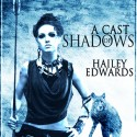 Post Thumbnail of Tour Stop: A Cast of Shadows by Hailey Edwards + Giveaway
