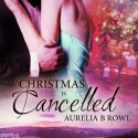 Post Thumbnail of Review: Christmas is Cancelled by Aurelia B. Rowl