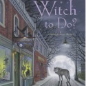 Post Thumbnail of Review: What's a Witch to Do? by Jennifer Harlow