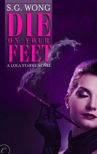 Post Thumbnail of Review: Die On Your Feet by S.G. Wong